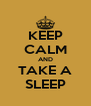 KEEP CALM AND TAKE A SLEEP - Personalised Poster A4 size