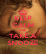 KEEP CALM AND  TAKE A SNOOZE - Personalised Poster A4 size