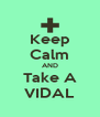 Keep Calm AND Take A VIDAL - Personalised Poster A4 size