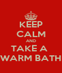 KEEP CALM AND TAKE A  WARM BATH - Personalised Poster A4 size