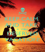 KEEP CALM  AND TAKE  A  WELL DESERVED VACATION! - Personalised Poster A4 size