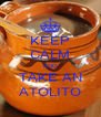 KEEP CALM AND TAKE AN ATOLITO - Personalised Poster A4 size