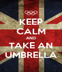KEEP CALM AND TAKE AN UMBRELLA - Personalised Poster A4 size