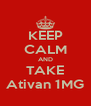 KEEP CALM AND TAKE Ativan 1MG - Personalised Poster A4 size