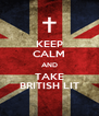 KEEP CALM AND TAKE BRITISH LIT - Personalised Poster A4 size