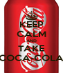 KEEP CALM AND TAKE COCA-COLA - Personalised Poster A4 size