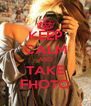 KEEP CALM AND TAKE FHOTO - Personalised Poster A4 size