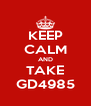 KEEP CALM AND TAKE GD4985 - Personalised Poster A4 size