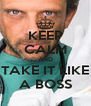 KEEP CALM AND TAKE IT LIKE A BOSS - Personalised Poster A4 size
