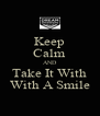Keep Calm AND Take It With With A Smile - Personalised Poster A4 size