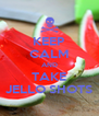 KEEP CALM AND TAKE JELLO SHOTS - Personalised Poster A4 size