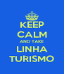 KEEP CALM AND TAKE LINHA TURISMO - Personalised Poster A4 size