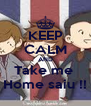 KEEP CALM AND Take me  Home saiu !! - Personalised Poster A4 size