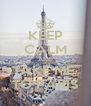 KEEP CALM AND TAKE ME  TO PARIS - Personalised Poster A4 size