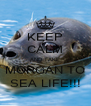 KEEP CALM AND TAKE MORGAN TO SEA LIFE!!! - Personalised Poster A4 size