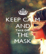 KEEP CALM AND TAKE OFF THE MASK - Personalised Poster A4 size