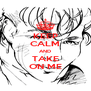KEEP CALM AND TAKE ON ME - Personalised Poster A4 size