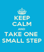 KEEP CALM AND  TAKE ONE  SMALL STEP - Personalised Poster A4 size