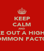 KEEP CALM AND TAKE OUT A HIGHEST COMMON FACTOR - Personalised Poster A4 size