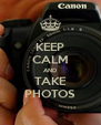 KEEP CALM AND TAKE PHOTOS - Personalised Poster A4 size