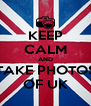 KEEP CALM AND TAKE PHOTOS OF UK - Personalised Poster A4 size