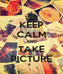 KEEP CALM AND TAKE PICTURE - Personalised Poster A4 size