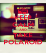 KEEP CALM AND TAKE POLAROID - Personalised Poster A4 size