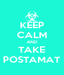 KEEP CALM AND TAKE POSTAMAT - Personalised Poster A4 size