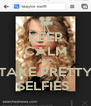 KEEP CALM AND TAKE PRETTY SELFIES  - Personalised Poster A4 size
