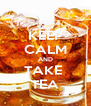 KEEP CALM AND TAKE  TEA - Personalised Poster A4 size