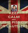 KEEP CALM AND TAKE THE PISS OUT OF TAYLOR LAUTNERS EYES - Personalised Poster A4 size