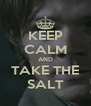 KEEP CALM AND TAKE THE SALT - Personalised Poster A4 size