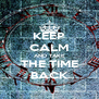 KEEP CALM AND TAKE THE TIME BACK - Personalised Poster A4 size