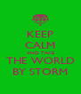 KEEP CALM AND TAKE THE WORLD BY STORM - Personalised Poster A4 size