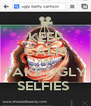 KEEP CALM AND TAKE UGLY SELFIES  - Personalised Poster A4 size