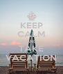 KEEP CALM AND TAKE VACATION - Personalised Poster A4 size