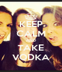 KEEP CALM AND TAKE VODKA - Personalised Poster A4 size