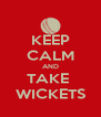 KEEP CALM AND TAKE  WICKETS - Personalised Poster A4 size
