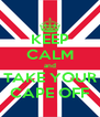KEEP CALM and TAKE YOUR CAPE OFF - Personalised Poster A4 size