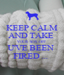 KEEP CALM AND TAKE  YOUR SOX OFF U'VE BEEN  FIRED ...  - Personalised Poster A4 size