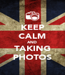 KEEP CALM AND TAKING PHOTOS - Personalised Poster A4 size