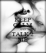 KEEP CALM AND TALK 2 ME - Personalised Poster A4 size