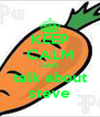 KEEP CALM AND talk about steve - Personalised Poster A4 size