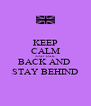 KEEP CALM AND TALK BACK AND  STAY BEHIND - Personalised Poster A4 size