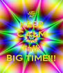 KEEP CALM AND Talk BIG TIME!!! - Personalised Poster A4 size