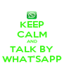 KEEP CALM AND TALK BY WHAT'SAPP - Personalised Poster A4 size