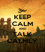 KEEP CALM AND TALK CALMLY - Personalised Poster A4 size