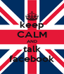 keep CALM AND talk facebook - Personalised Poster A4 size