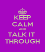 KEEP CALM AND TALK IT  THROUGH - Personalised Poster A4 size