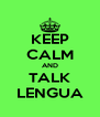 KEEP CALM AND TALK LENGUA - Personalised Poster A4 size
